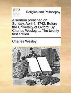 A Sermon Preached on Sunday, April 4, 1742. Before the University 9781171138297