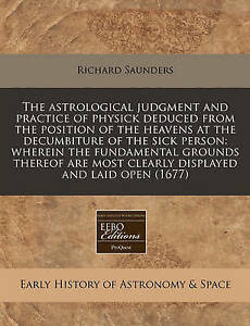 The-Astrological-Judgment-and-Practice-of-Physick-Deduced-from-th-9781171291152