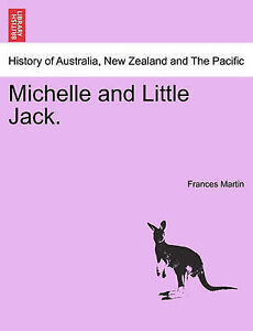 NEW Michelle and Little Jack. by Frances Martin