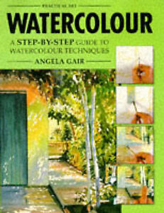 """AS NEW"" Gair, Angela, Watercolour (Practical Art) Book"