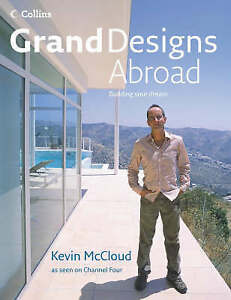Grand Designs Abroad: Building Your Dream by Kevin McCloud, Bernard Rimmer...