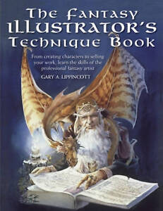 The Fantasy Illustrator's Technique Book: From Creating Characters to Selling