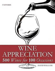 NEW Wine Appreciation: 500 Wines for 100 Occasions by David Williams
