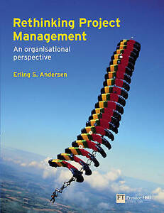 Rethinking Project Management: An Organisational Perspective by Erling Andersen