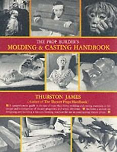 The-Prop-Builders-Molding-and-Casting-Handbook-by-Thurston-James-1989