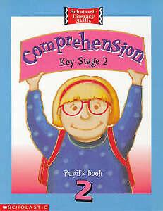 (Good)-Comprehension: Pupil's Book 2 Key stage 2 Scholastic Literacy Skills): Pu