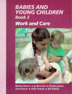 Babies and Young Children: Bk. 2: Work and Care