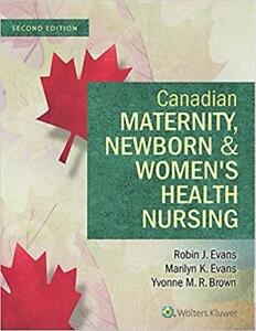 Canadian Maternity Newborn and Womens Health Nursing Comprehensive Care Across the Lifespan