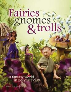 Fairies-Gnomes-and-Trolls-A-Fantasy-World-in-Polymer-Clay-by-Maureen