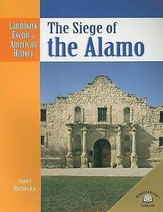 The Siege of the Alamo (Landmark Events in American History) by Janet Riehecky
