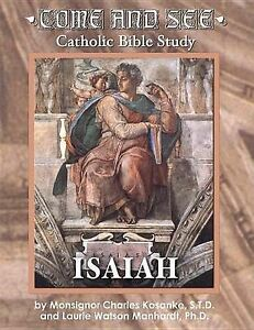 Come & See Catholic Bible Study  : Isaiah by Laurie Watson Manhardt,...