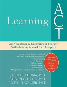 acceptance and commitment therapy Acceptance and commitment therapy (act) one of the great things about act is the community's commitment to disseminating their ideas without nickel-and-diming people who want to learn.