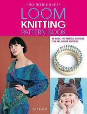 Loom Knitting Pattern Book by Isela Phelps (2008, Paperback) OUT OF PRINT!!