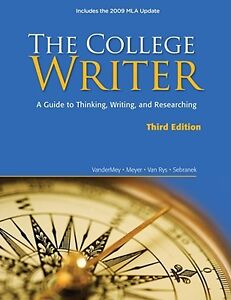 THE COLLEGE WRITER: A Guide to Thinking, Writing, and Researchin