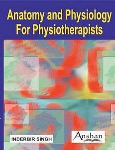 Anatomy and Physiology for Physiotherapists,Singh, Inderbir,New Book mon00000625