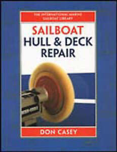 Sailboat Hull and Deck Repair by Don Casey Hardback 1996 - <span itemprop='availableAtOrFrom'>Aldbourne Nr Marlborough, Wiltshire, United Kingdom</span> - Sailboat Hull and Deck Repair by Don Casey Hardback 1996 - Aldbourne Nr Marlborough, Wiltshire, United Kingdom