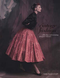 Vintage Fashion: Collecting and Wearing Designer Classics by Harriet Quick, Emma