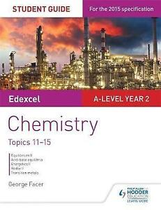 Edexcel A-level Year 2 Chemistry Student Guide: Topics 11-15 9781471858413
