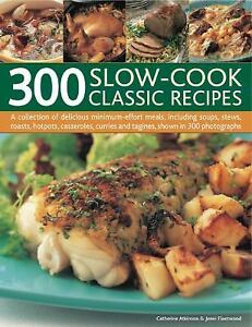300-Slow-Cook-Classic-Recipes-A-Collection-of-Delicious-Minimum-Effort