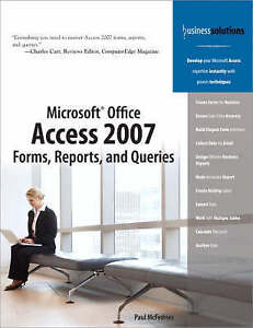 Microsoft Office Access 2007 Forms, Reports, and Queries (Business-ExLibrary