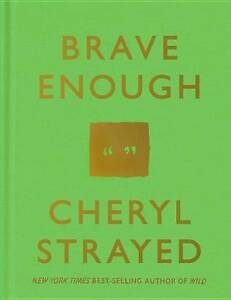 NEW Brave Enough by Cheryl Strayed