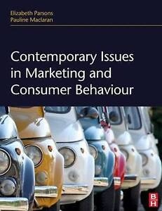 Contemporary Issues in Marketing and Consumer Behaviour, Elizabeth Parsons
