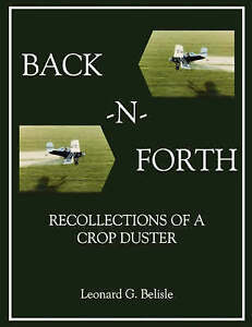 BACK-N-FORTH: Recollections of a Crop Duster BACK-N-FORTH: Recollections of a C