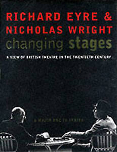 Changing Stages: A View of British Theatre in the 20th Century by Richard...