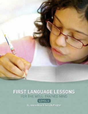 First Language Lessons for the Well-Trained Mind, Level (First Language Lessons For The Well Trained Mind)