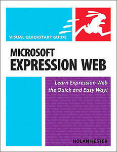 Microsoft Expression Web (Visual QuickStart Guides), Nolan Hester