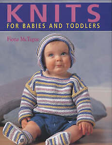 Knits for Babies and Toddlers, McTague, Fiona, Very Good Book