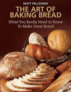 The Art of Baking Bread: What You Really Need to Know to Mak