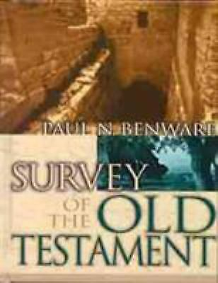 Survey of the Old Testament by Paul N. Benware (Paul N Benware)
