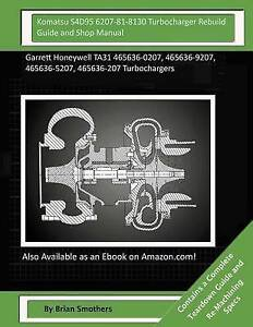 Komatsu S4d95 6207-81-8130 Turbocharger Rebuild Guide Shop Ma by Smothers Brian