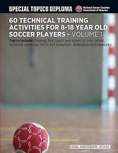 60 Technical Training Activities for 8-18 Year Old Soccer Players 9781505998504