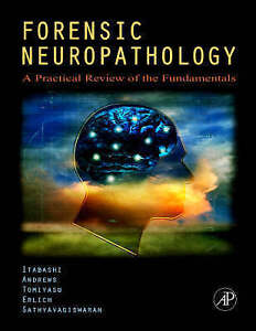 Forensic Neuropathology: A Practical Review of the Fundamentals by John M....