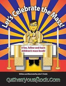 Let's Celebrate Mass! Fun Follow-And-Learn Children's Mas By Stobb John T