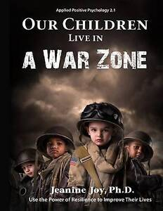 Our Children Live in War Zone Use Power Resilience I by Joy Jeanine -Paperback