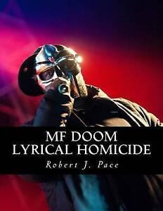 Mf Doom: Lyrical Homicide by Pace, Robert J. -Paperback NEW