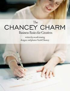 Business Basics for Creatives Business Tips for Creative Entrepr by Chancey Sara