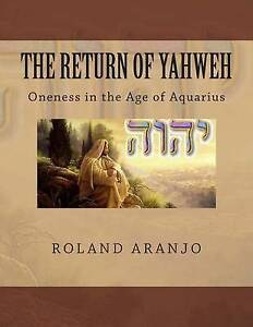 The-Return-of-Yahweh-Oneness-in-the-Age-of-Aquarius-by-Aranjo-Roland
