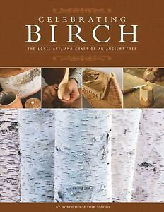 Celebrating-Birch-The-Lore-Art-and-Craft-of-an-Ancient-Tree-by-North-House