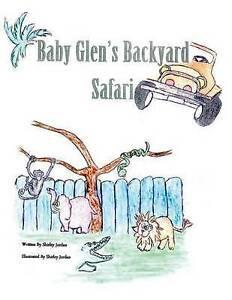 Baby Glen Backyard Safari By Jordan-Bellamy, Shirley -Paperback