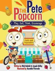 Pete: Play, Eat, Think, Encourage: A Pete the Popcorn Story by Rokicki, MR Nick