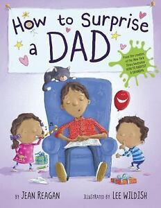 How-to-Surprise-a-Dad-by-Jean-Reagan-c2015-NEW-Hardcover