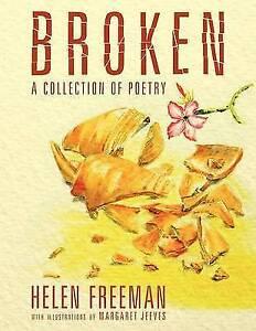Broken: A Collection of Poetry, Freeman, Helen, New Book