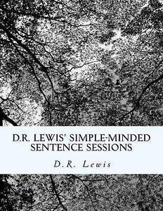 D.R. Lewis' Simple-Minded Sentence Sessions by Lewis, D. R. -Paperback