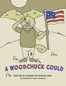 A Woodchuck Could by Carr, Sharon Patterson -Paperback