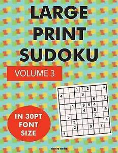 Large Print Sudoku Vol  3 100 Sudoku Puzzles in Large Print 30 by Media Clarity