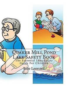 Quaker Mill Pond Lake Safety Book Essential Lake Safety Guid by Leonard Jobe